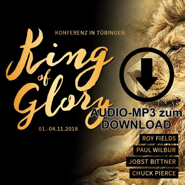 King of Glory Audio-MP3 alle Botschaften zum DOWNLOAD