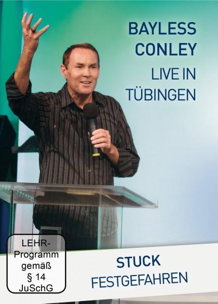 Stuck - Festgefahren. Bayless Conley Live in Tübingen (DVD)