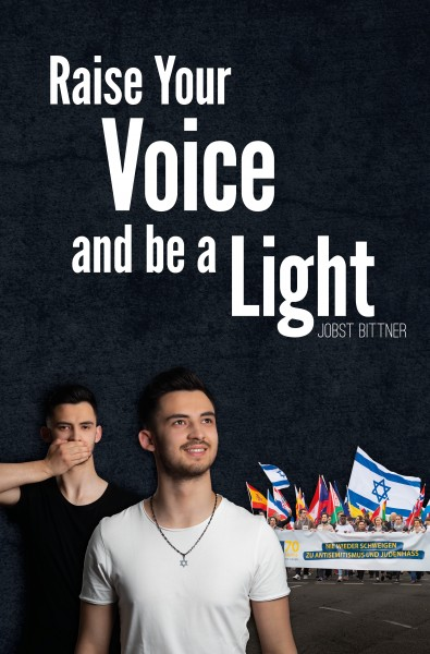 Raise your Voice an be a Light - Jobst Bittner